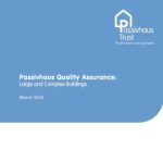 Passivhaus Quality Assurance: Large and Complex Buildings